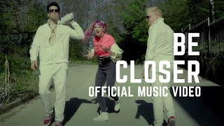 Be Closer - Mary Keey _ Official Music Video