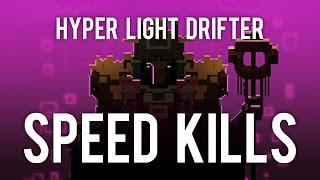 Hyper Light Drifter speed kills