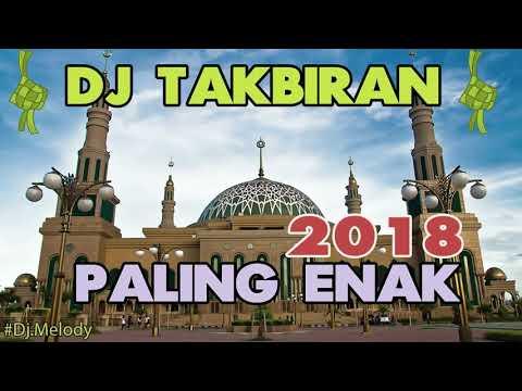 DJ TAKBIRAN 2018 SPESIAL IDUL ADHA 1439 H PALING ENAK SEDUNIA 🐫🐐🐑🐃🐄