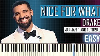Video How To Play: Drake - Nice For What   Piano Tutorial EASY + Sheets download MP3, 3GP, MP4, WEBM, AVI, FLV Juni 2018