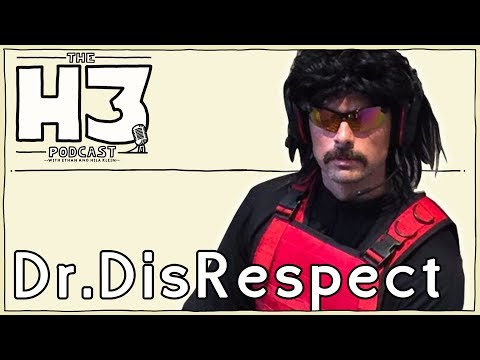 H3 Podcast 36  Dr Disrespect