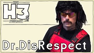 H3 Podcast #36 - Dr Disrespect