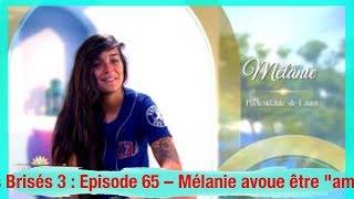"""La Villa des Coeurs Brisés 3 : Episode 65 – Mélanie avoue être """"amoureuse"""" de Fanny"""