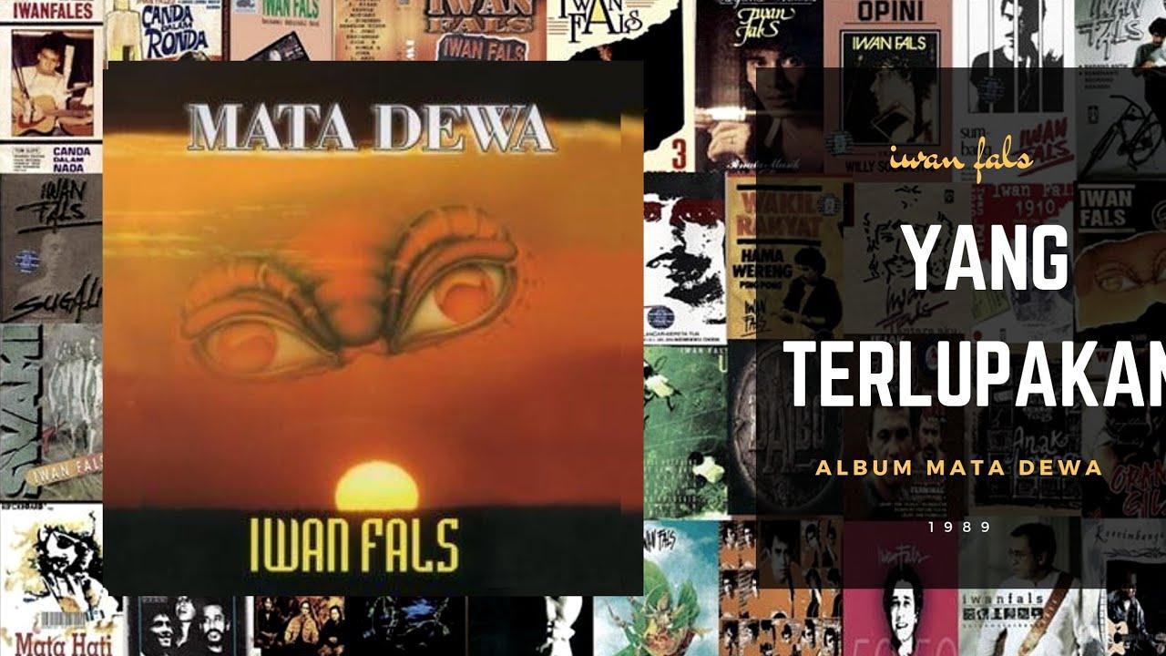 Yang Terlupakan Iwan Fals Album Mata Dewa 1989 Teks Lirik Chords Gitar Youtube