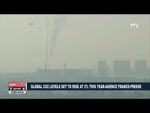 NEWS BREAK: Global CO2 levels set to rise at 2% this year -Agence France-Presse