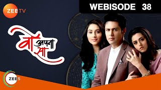 Woh Apna Sa - Hindi Serial -  Episode 38  - March 15, 2017 - Zee Tv Serial - Webisode