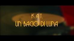 K.A.T.- Un bacio di luna
