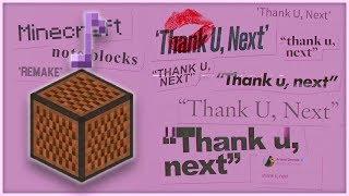 ♪ thank u, next - Ariana Grande | Minecraft Note Block Remake (Wireless) ♪