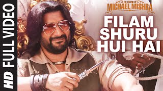 FILAM SHURU HUI HAI Full Video Song | The Legend of Michael Mishra | Arshad Warsi, Aditi Rao Hydari