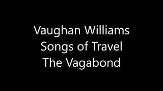 Vaughan Williams Songs of Travel  The Vagabond