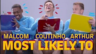 MOST LIKELY TO WITH… Arthur, Coutinho and Malcom