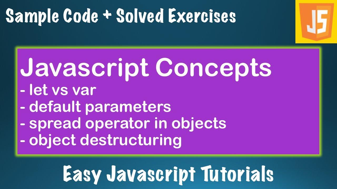 Javascript Course- Lesson 17 - Let vs Var, Function Hoisting, Spread Operator,...