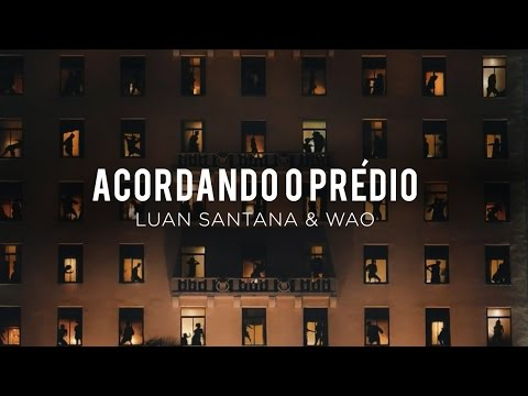 Luan Santana - Acordando o Prédio ft WAO (Club Version)