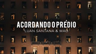 Luan Santana - Acordando o Prédio ft WAO (Club Version)
