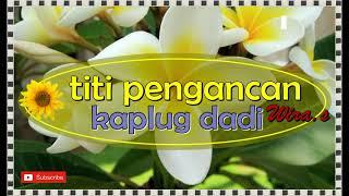 Kaplug Dadi - TITI PENGANCAN #lagubalilawas
