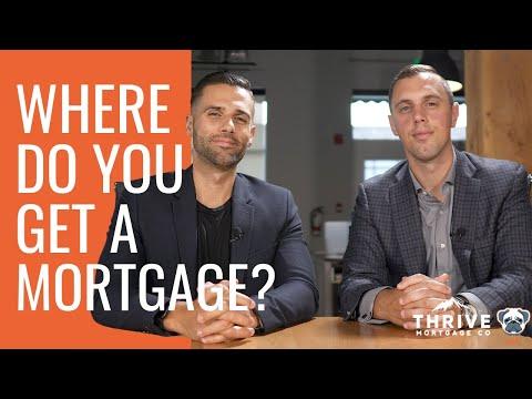 Where do you get a Mortgage?