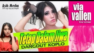 Video TETAP DALAM JIWA - Via Vallen - Dangdut Koplo Hot Terbaru download MP3, 3GP, MP4, WEBM, AVI, FLV Desember 2017