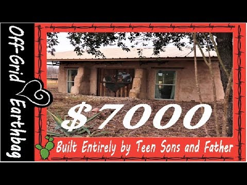 Teenage Sons and Father build entire Earthbag House for $7000