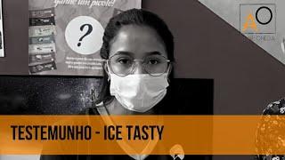 Testemunho Ice Tasty - Eu vou sair daqui mudada e transformada