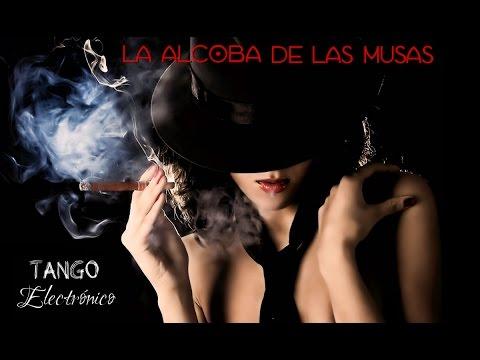 Tango Electrónico (La Alcoba de las Musas Mix)