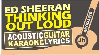 Ed Sheeran Thinking Out Loud (Acoustic Karaoke Version)