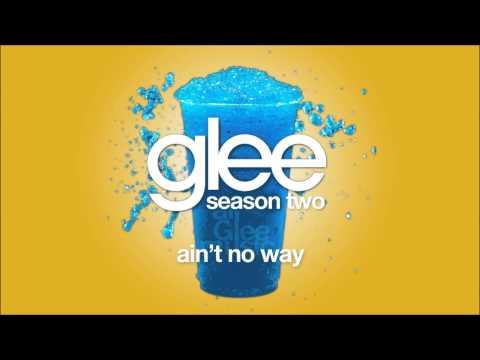 Ain't No Way | Glee [HD FULL STUDIO]