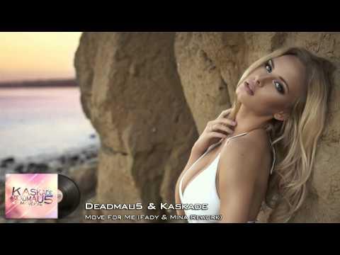 Deadmau5 & Kaskade - Move For Me (Fady & Mina Rework)