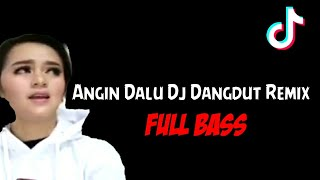 Angin Dalu Dj Dangdut Remix Full Bass