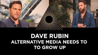 Dave Rubin: Alternative Media Needs to Grow Up