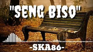 SKA 86 - Seng Biso (lirik ska reggae version)