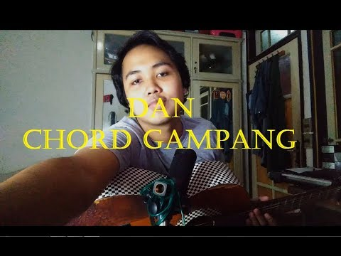 Chord Gampang (Dan - Sheila On 7) By Arya Nara (Tutorial)