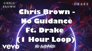 Chris Brown - No Guidance ft. Drake (1 Hour Loop)