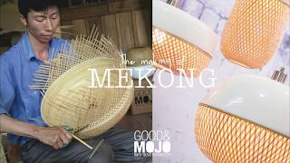 GOOD&MOJO // MEKONG : Behind the scenes | Sustainable lamp