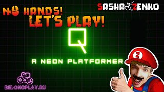 Q - A Neon Platformer Gameplay (Chin & Mouse Only)