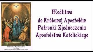 Modlitwa do Królowej Apostołów Patronki Zjednoczenia Apostolstwa Katolickiego