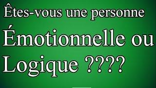 Test personnalité : Êtes-vous une personne émotionnelle ou logique