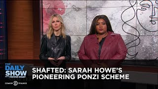 Shafted: Sarah Howe's Pioneering Ponzi Scheme | The Daily Show thumbnail