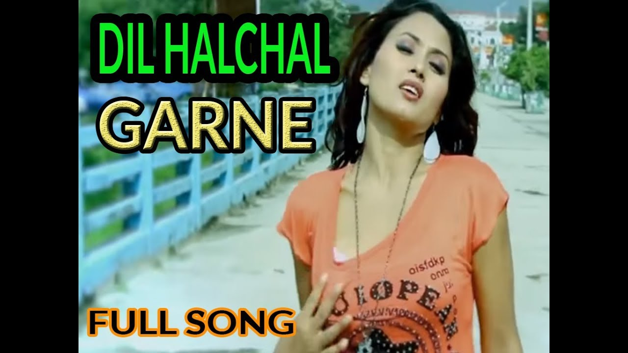 New Nepali Song 2018  Dil Halchal Garne - Youtube-8306