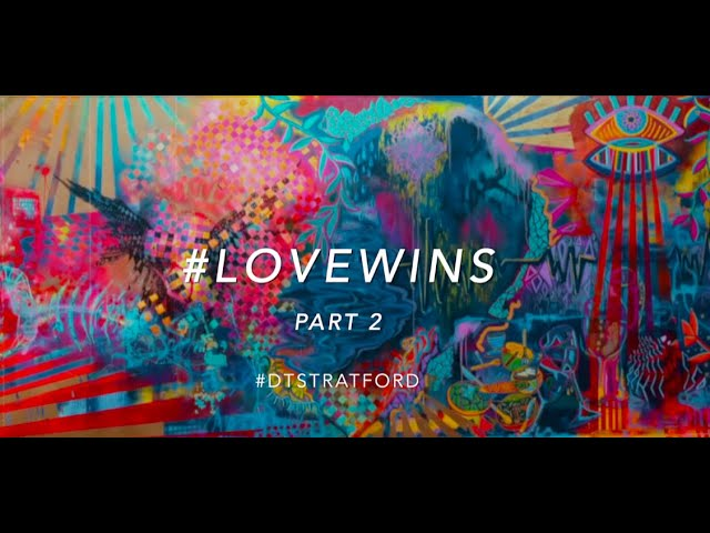 Downtown Stratford | Love Wins | Part II (of four)
