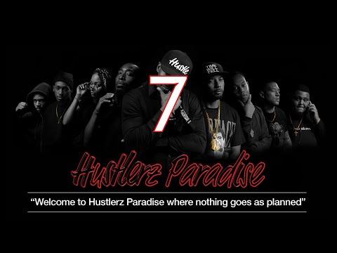 "Hustlerz Paradise: Episode 7 ""Bye Mommy"""