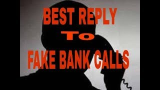 Best reply ever to a Fake bank call