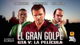 """GTA V: LA PELÍCULA.  """"EL GRAN GOLPE"""" - FAKE TRAILER -"""