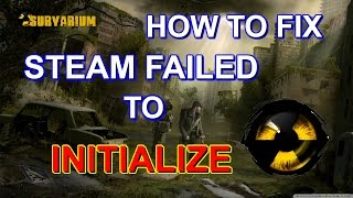 """HOW TO FIX STEAM FAILED TO INITIALIzE """"Survarium"""""""