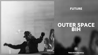 Future - Outer Space Bih (432Hz)