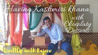 Finally had Kashmiri Khana & Chocolaty Desserts | Poush | Rajeev Rajguru Vlogs | Brain Freeze