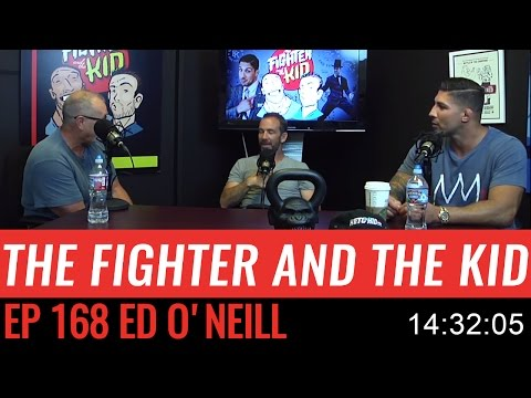 The Fighter and The Kid  Episode 168: Ed O'Neill