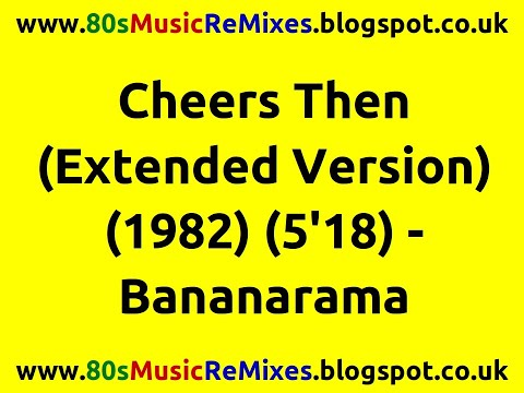 Cheers Then (Extended Version) - Bananarama | 80s Club Mixes | 80s Club Music | 80s Dance Music