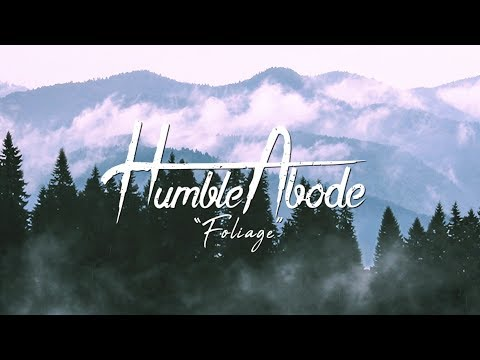 Humble Abode - Foliage (Official Lyric Video) Mp3