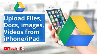 How to upload files, photos, videos in Google drive from iPhone & iPad -  TechOZO