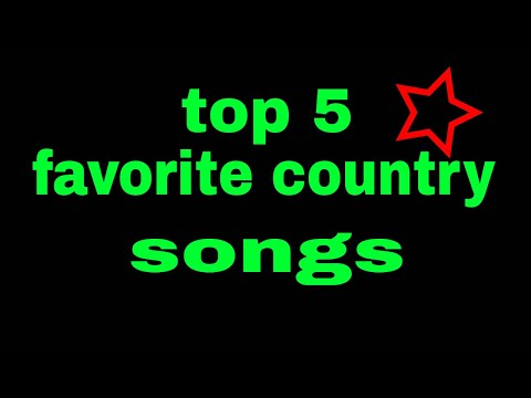 My top 5 country songs